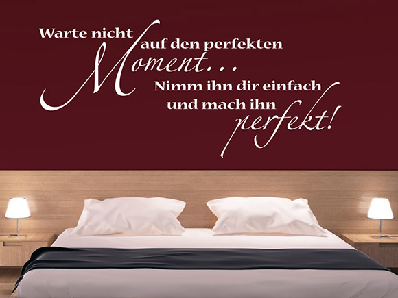 wandtattoo warte nicht auf den perfekten moment wandtattoo spruch schlafzimmer bad. Black Bedroom Furniture Sets. Home Design Ideas