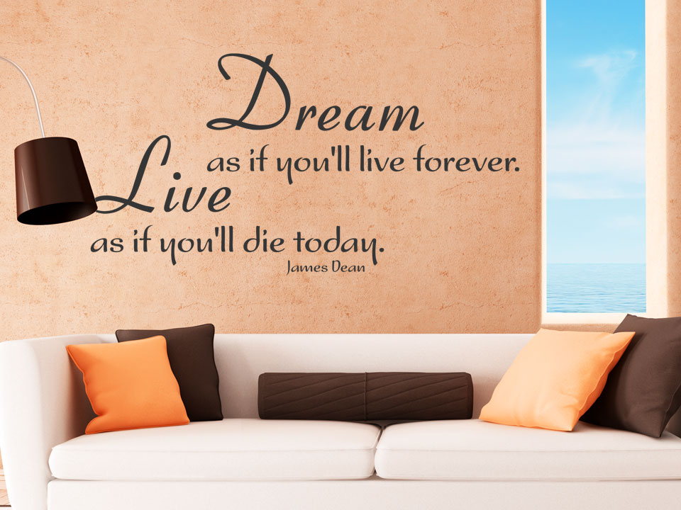 wandtattoo dream as you 39 ll live forever live as if you 39 ll die today. Black Bedroom Furniture Sets. Home Design Ideas