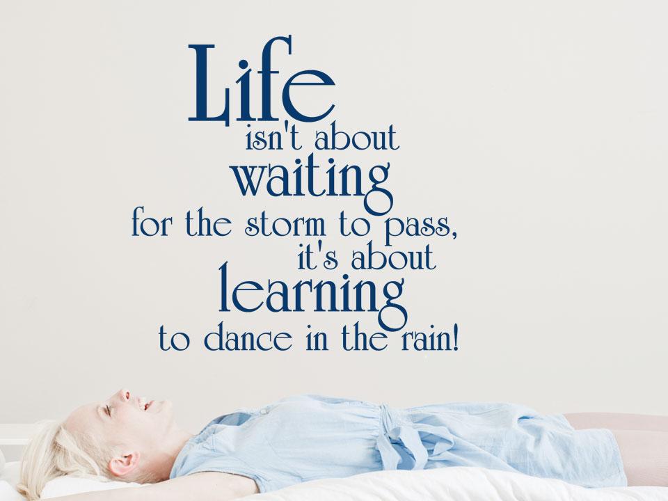 sprüche tanzen englisch Life isn't about waiting for the storm to pass, it's about learning sprüche tanzen englisch