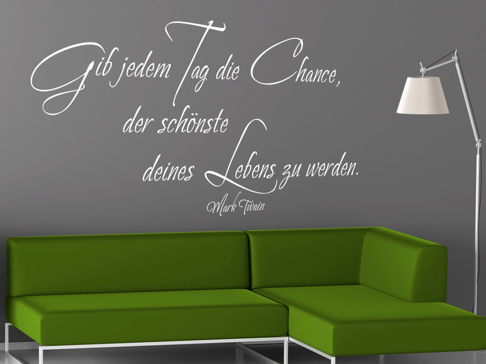wandtattoo der sch nste tag ist die chance. Black Bedroom Furniture Sets. Home Design Ideas