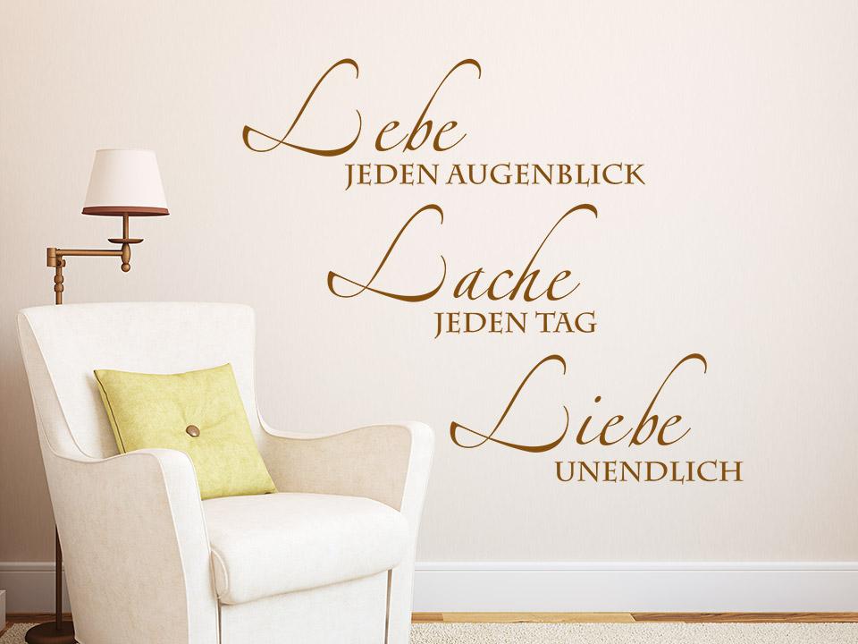 wandtattoo lebe jeden augenblick lache jeden tag liebe unendlich. Black Bedroom Furniture Sets. Home Design Ideas