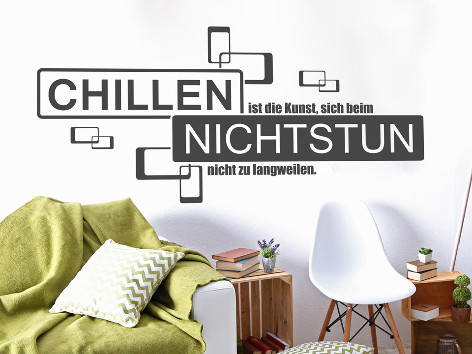 wandtattoo chillen ist die kunst sich beim. Black Bedroom Furniture Sets. Home Design Ideas