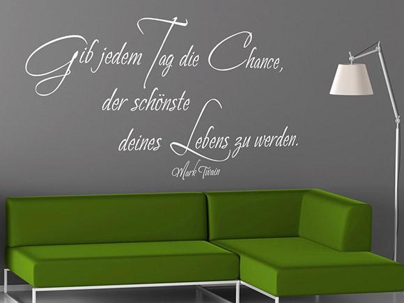 wandtattoo der sch nste tag ist die chance. Black Bedroom Furniture Sets. Home Design Ideas